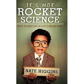 Its Not Rocket Science by Higgins & Nate