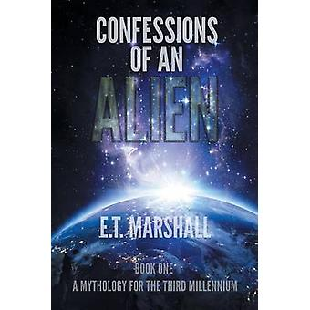 Confessions of an Alien by Marshall & E.T.