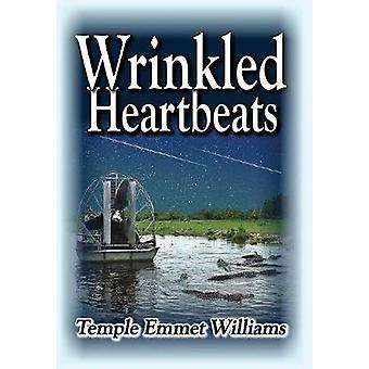 Wrinkled Heartbeats A Novel by Williams & Temple Emmet