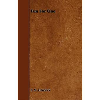 Fun for One by Goodrick & E. M.