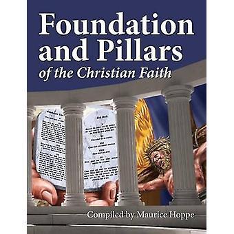 Foundation and Pillars of the Christian Faith by Hoppe & Maurice