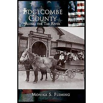 Edgecombe County Along the Tar River by Fleming & Monika S.