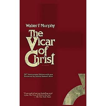 The Vicar of Christ by Murphy & Walter F.