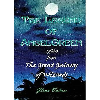 The Legend of AngelGreen by Volmer & Glenn