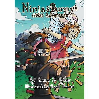 Ninja and Bunnys Great Adventure by Tyler & Kara S