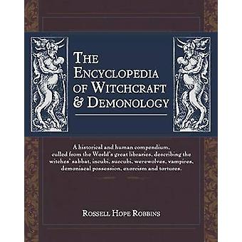 The Encyclopedia Of Witchcraft  Demonology by Robbins & Rossell Hope