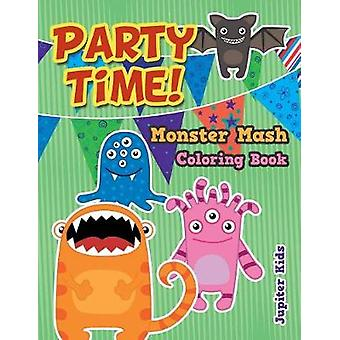 Party Time Monster Mash Coloring Book by Jupiter Kids