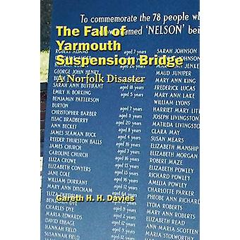 The Fall of Yarmouth Suspension Bridge A Norfolk Disaster by Davies & Gareth H.H.