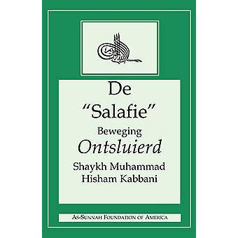 DE SALAFIE BEWEGING ONTSLUIERD by Kabbani & Shaykh Muhammad Hisham
