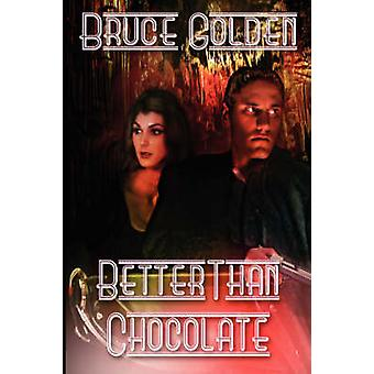 Better Than Chocolate by Golden & Bruce