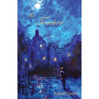 The Teacher by Crotty & Robert