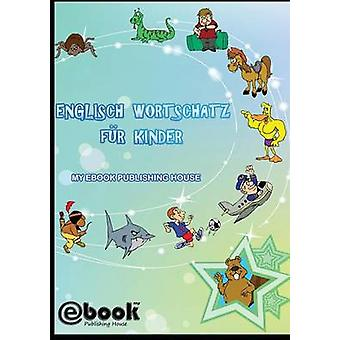 Englisch Wortschatz fr Kinder by Publishing House & My Ebook