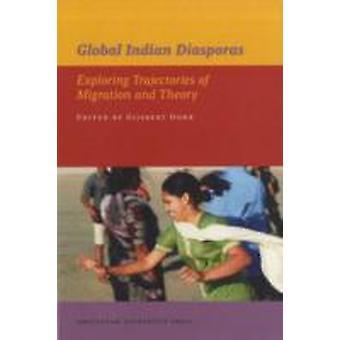 Global Indian Diasporas by Oonk & Gijsbert