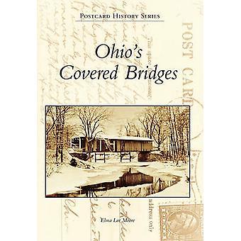 Ohio's Covered Bridges by Elma Lee Moore - 9780738584300 Book