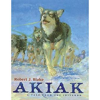 Akiak by Professor of Spanish Robert J Blake - 9780756932077 Book