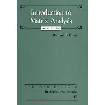 Introduction to Matrix Analysis (2nd Revised edition) by Richard Bell