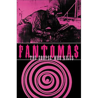 Fantomas - The Corpse Who Kills by Marcel Allain - 9780979984716 Book