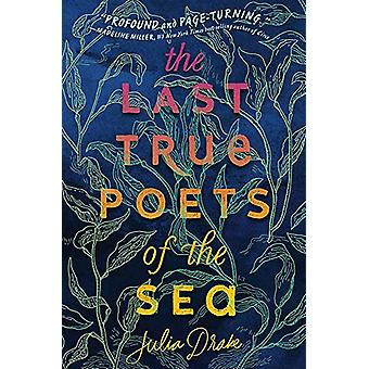 The Last True Poets Of The Sea by Julia Drake - 9781368048088 Book
