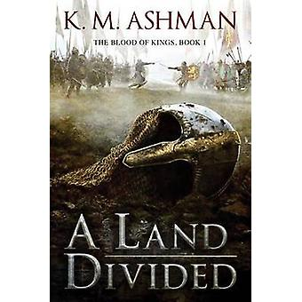 A Land Divided by K. M. Ashman - 9781503945241 Book