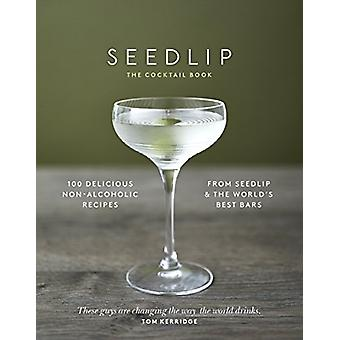 The Seedlip Cocktail Book by Ben Branson - 9781787630109 Book