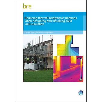 Reducing Thermal Bridging at Junctions When Designing and Installing