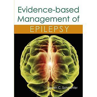 Evidence-Based Management of Epilepsy by Steven C. Schachter - 978190