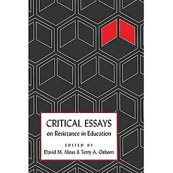 Critical Essays on Resistance in Education (Counterpoints: Studies in the Postmodern Theory of Education)