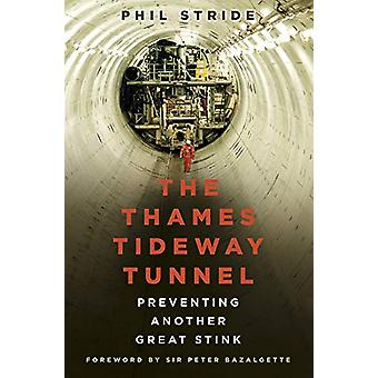 The Thames Tideway Tunnel - Preventing Another Great Stink by Mr Phil
