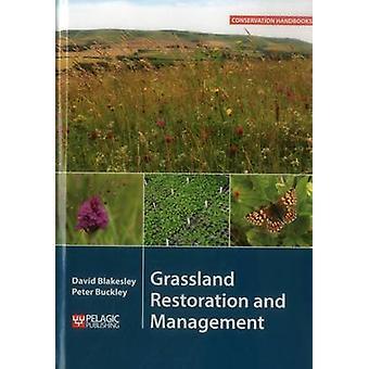 Grassland Restoration and Management by David Blakesley - Peter Buckl