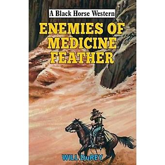 Enemies of Medicine Feather by Will DuRey