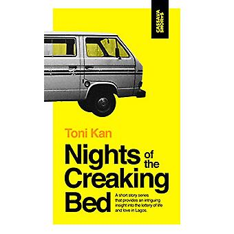 Nights of the Creaking Bed by Toni Kan - 9781911115847 Book
