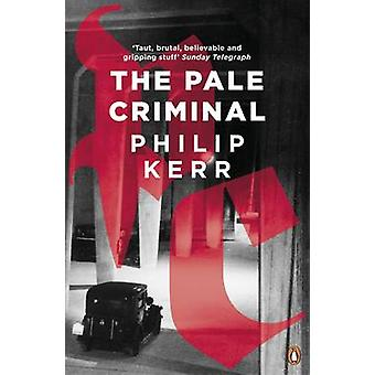 The Pale Criminal by Philip Kerr - 9780241976906 Book