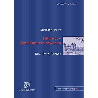 Falunrot - Zehn Kapitel Schweden - Orte - Texte - Zeichen by Dietmar A