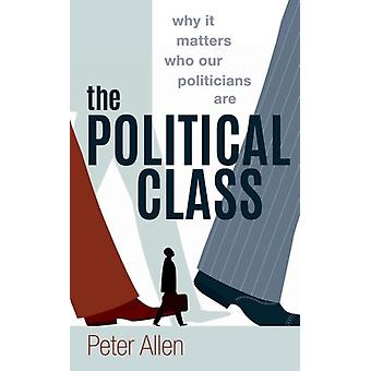 The Political Class by Allen & Peter Reader in Comparative Politics & University of Bath