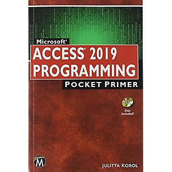 Access 2019 PROGRAMMING - Pocket Primer by Julitta Korol - 97816839240