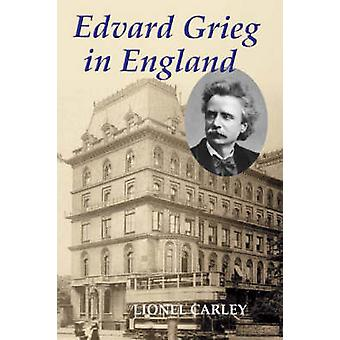 Edvard Grieg in England by Lionel Carley - 9781843832072 Book
