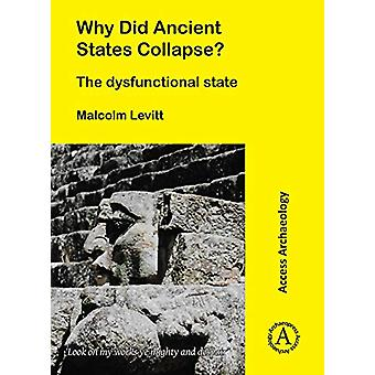 Why Did Ancient States Collapse? - The Dysfunctional State by Malcolm