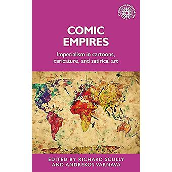 Comic Empires - Imperialism in Cartoons - Caricature - and Satirical A
