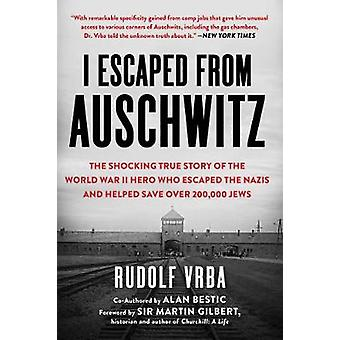 I Escaped from Auschwitz - The Shocking True Story of the World War II