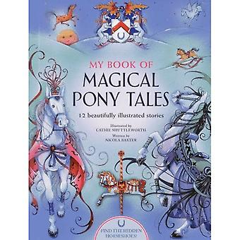 My Book of Magical Pony Tales: 12 beautifully illustrated stories