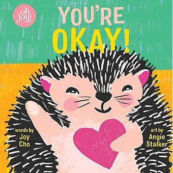 Youre Okay  An Oh Joy Book by Joy Cho & Illustrated by Angie Stalker