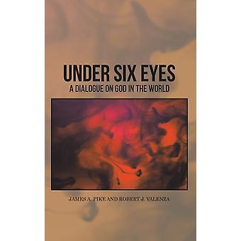 Under Six Eyes-kirjoittanut Valenza Pike & Robert J.James A.