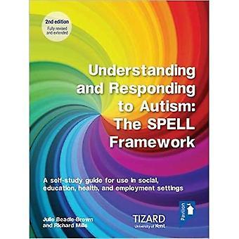 Begrijpen en reageren op autisme, De SPELL Framework Self-study Guide (2e editie): Een self-study gids voor gebruik in de sociale, onderwijs, gezondheid en werkgelegenheid instellingen
