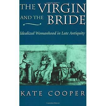 Jungfrun och bruden - Idealiserad kvinnlighet i sen antiken av Ka