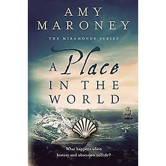 A Place in the World - Book 3 - The Miramonde Series by Amy Maroney -