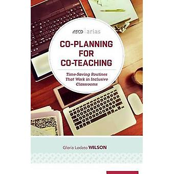 Co-Planning for Co-Teaching - Time-Saving Routines That Work in Inclus