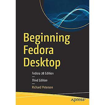 Alkaen Fedora Desktop - Fedora 28 Painos Richard Petersen - 978