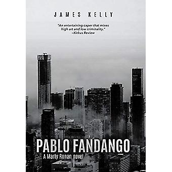 Pablo Fandango by James Kelly - 9781773709369 Book