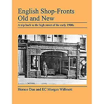 English Shop-Fronts Old and New by Horace Dan - 9781905217748 Book