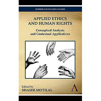 Applied Ethics and Human Rights - Conceptual Analysis and Contextual A